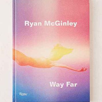 Ryan McGinley: Way Far By David Rimanelli - Urban Outfitters