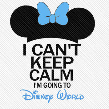 Minnie Mouse Ears I Cant Keep Calm Im Going to Disney World Choose Any Color Printable Digital Iron On Transfer Clip Art DIY Tshirts