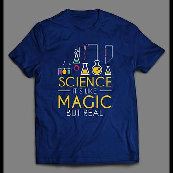 SCIENCE IS LIKE MAGIC BUT REAL SHIRT