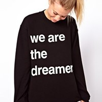 ASOS Sweatshirt with We Are the Dreamers Print at asos.com