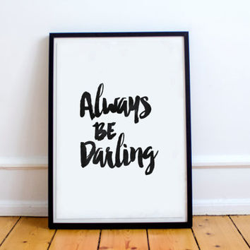 "PRINTABLE art""always be darling""instant download,watercolor typography,fashion quote,modern wall art,home decor,best words,inspirational art"
