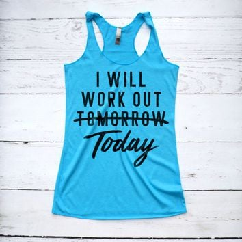 I Will Workout Today Motivational Fitness Tank Top