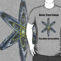 Never Trust A Atom. They make up everything by Nate4D7