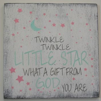 Twinkle Twinkle Little Star What A Gift From God You Are Nursery Sign