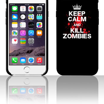 Keep Calm & Kill Zombies 5 5s 6 6plus phone cases