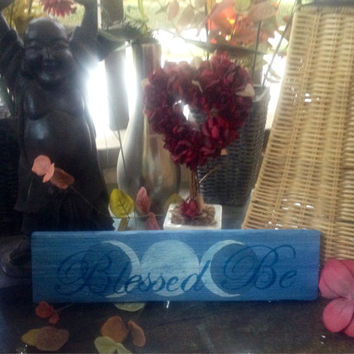Blessed Be, Triple Moon, Triple Goddess, Reclaimed Wood, Hand-Painted, indoor/outdoor, sign or shelf sitter, altar, Witchy gift