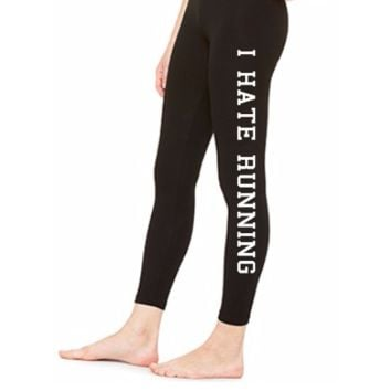 I HATE RUNNING - LEGGING