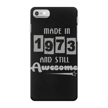 made in 1973 and still awesome iPhone 7 Case