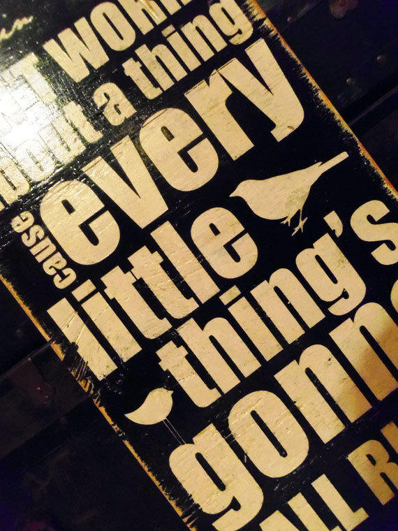 Don't Worry About a Thing Sign Typography Wall Art by 13pumpkins