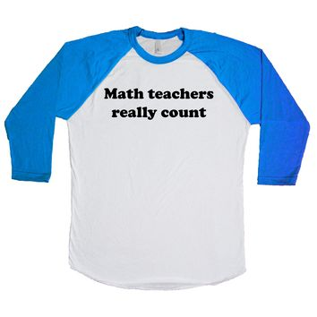 Math Teachers Really Count Unisex Baseball Tee