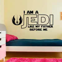 Star Wars Wall Decal I Am A Jedi Like My Father Befor Me Quote Children Kids Teens Boys Room Bedroom Dorm Baby Star Wars Art Home Decor Q180