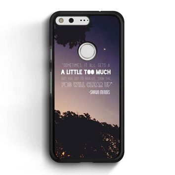 Shawn Mendes Quote Google Pixel Case