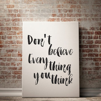 Motivational Printable, Don't Believe Everything You Think , Printable Word Art, Inspirational Quote, Typographic Printable,Instant Download