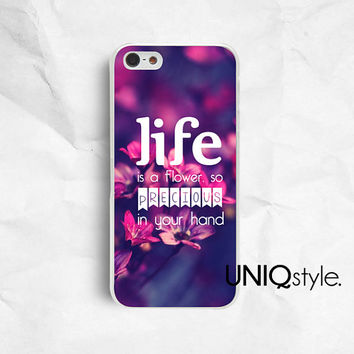 Life quote typo iPhone Samsung phone case, iphone 4 4s 5 5s 5c samsung galaxy s3 s4 note2 note3, love quote, pink purple floral flower, E50