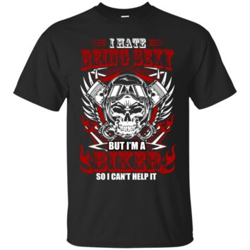 I hate being sexy but i'm biker so i can't help it - Men's Premium T-Shirt