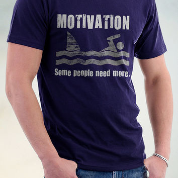 Motivational T Shirt, Motivation Some People Need More Tee, Motivational Shark Tee