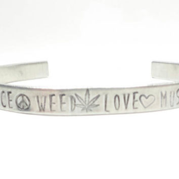 Peace Weed Love Music hand stamped aluminum cuff bracelet, 420 jewelry, pot leaf jewelry,  cannabis jewelry handmade by The Toke Shop