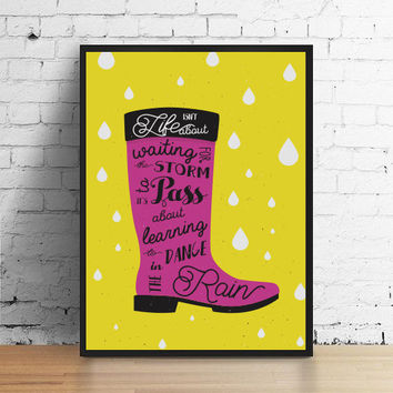 Life Isn't About Waiting For The Storm To Pass, It's About Learning To Dance In The Rain, Motivational Poster, Inspirational Print, Wall Art