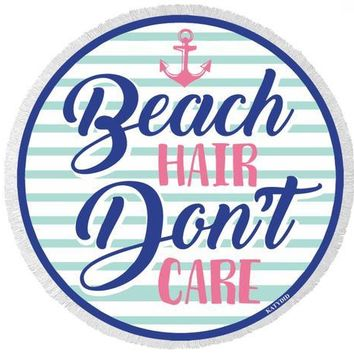 Beach Hair Don't Care Round Beach Towel