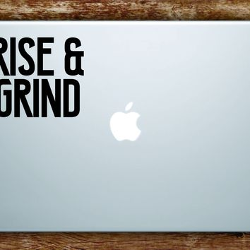 Rise & Grind Laptop Decal Sticker Vinyl Art Quote Macbook Apple Decor Inspirational Money