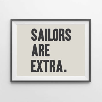 SAILORS ARE EXTRA - Cheeky Boutique Art Print // Nautical Wall Art Decor // Vintage Style Sign // Dorm Room Wall Art Print