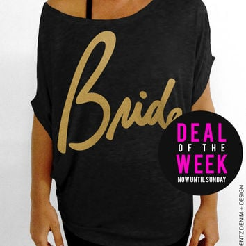 Bride - Script - Black with Gold Slouchy Tee