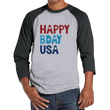 Men's 4th of July Shirt - Happy Bday USA - Grey Raglan - Independence Day Shirt - 4th of July Birthday Party Shirt - Mens Patriotic Shirt