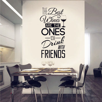 "Kitchen Quotes Wall Decal "" The Best Wines...With Friends "" Vinyl Wall Sticker Dining Room , Kitchen Wall Art Mural Home Decor"