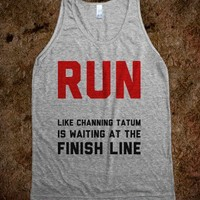 Run For Channing Tatum! - Worst Fear Clothing