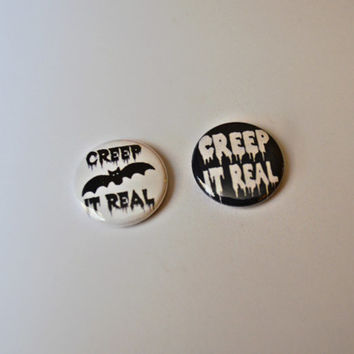 Creep It Real button - stay creepy buttons - creepy bat gothic buttons