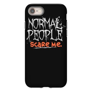 normal people scare me iPhone 8