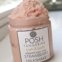 Posh Tangerine ~ Strawberry Milkshake ~ Whipped Sugar Soap