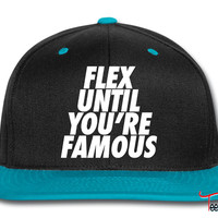 Flex Until You're Famous Snapback