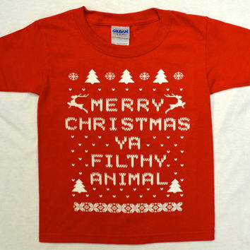 "Toddler ""Ugly Christmas Sweater"" Kids T-shirt: RED Merry Christmas ya Filthy Animal Tee - Sizes - 2T, 3T & 4T"