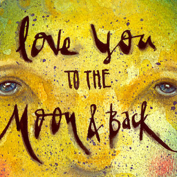 Love you to the moon and back. 11x14 or 16x20 watercolor print with pen & ink blue green red yellow pink orange. love mountains trees stars