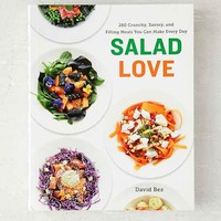 Salad Love: Crunchy, Savory, And Filling Meals You Can Make Every Day By David Bez- Assorted One