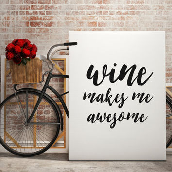 Wine make me awesome Typography Poster Print Art Printable wall decor print wine quote typography digital wall art print at home TYPOGRAPHY
