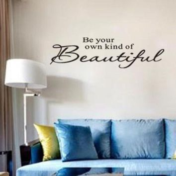 Be your own kind of Beautiful Wall Sticker DIY Art Words Quote Wall Decal Home Decor  vinyl wrap