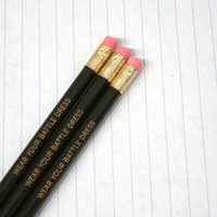 wear your battle dress 3 three black engraved pencils.