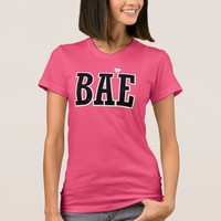 Girlfriend BAE | Before Anyone Else T-Shirt