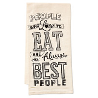 """People Who Love to Eat"" Kitchen Towel, Tea towels & Dishtowels"