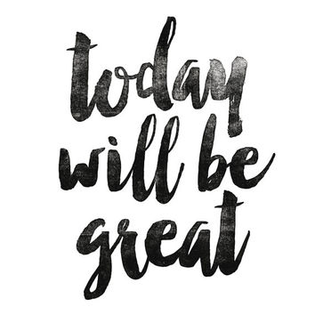 """Digital Download Motivational Print """"Today Will Be Great"""" Typography Poster Inspirational Quote Word Art Wall Decor Scandinavian Housewares"""