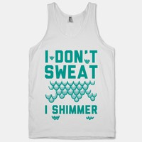 I Don't Sweat I Shimmer