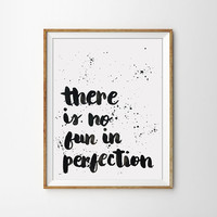 Quote Print - There is no fun in perfection Poster. Motivational. Inspirational. Black and White. Minimal. Typography. Calligraphy.