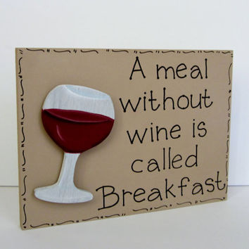 "Hand Painted Wooden Tan Funny Wine Sign, ""A meal without wine is called Breakfast."""