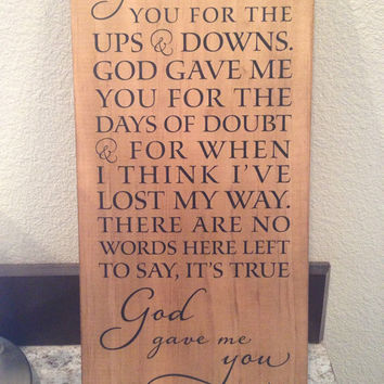 "Blake Shelton Song ""God Gave Me You"" - Wood Sign"