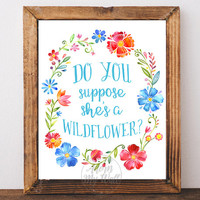Do you suppose she's a wildflower, Digital Download, Alice in Wonderland, Nursery Wall Art, printable, Quote, Lewis Carroll,