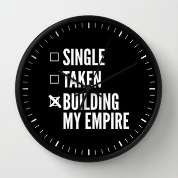 SINGLE TAKEN BUILDING MY EMPIRE (Black & White) Wall Clock by CreativeAngel