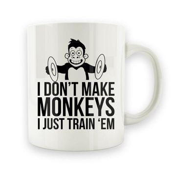 ac NOVO I Don't Make Monkeys, I Just Train Em' - 15oz Mug