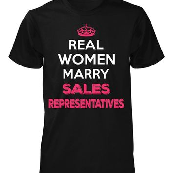 Real Women Marry Sales Representatives. Cool Gift - Unisex Tshirt